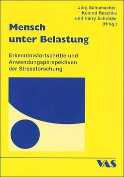 Mensch unter Belastung von Reschke,  Konrad, Schröder,  Harry, Schumacher,  Joerg
