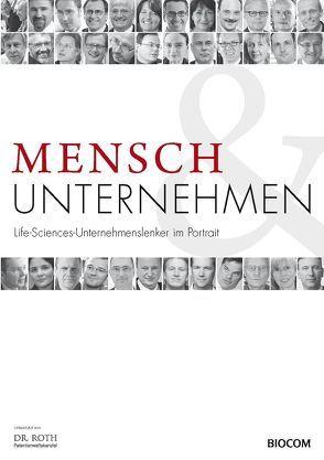 Mensch & Unternehmen – Life-Sciences-Unternehmenslenker im Portrait von Graf,  Philipp, Laqua,  Martin, Mayerl,  Christoph, Mietzsch,  Andreas
