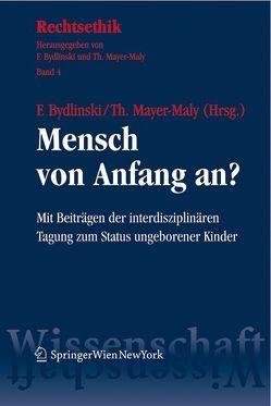 Mensch von Anfang an? von Bydlinski,  Franz, Mayer-Maly,  Theo