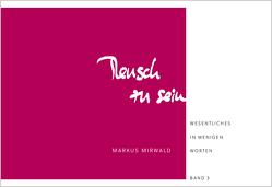 Mensch zu sein von Mirwald,  Markus
