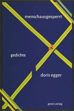 menschausgesperrt von Egger,  Doris