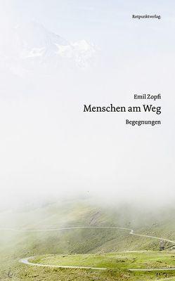 Menschen am Weg von Zopfi,  Emil