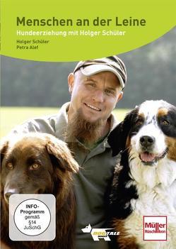 Menschen an der Leine- Hundeerziehung mit Holger Schüler von Alef,  Petra, Alef,  Ralf, Schüler,  Holger
