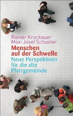 Menschen auf der Schwelle von Krockauer,  Rainer, Schuster,  Max J