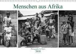 Menschen aus Afrika (Wandkalender 2018 DIN A3 quer) von Werri,  k.A.