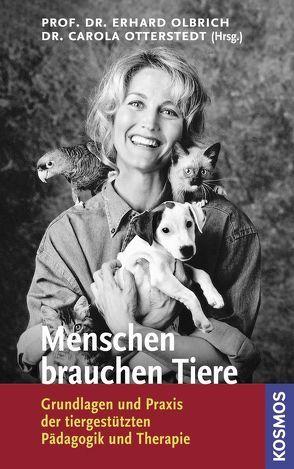 Menschen brauchen Tiere von Olbrich,  Erhard, Otterstedt,  Carola