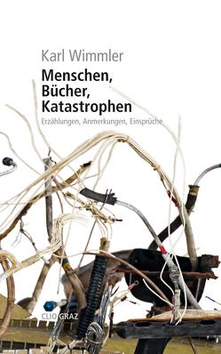 Menschen, Bücher, Katastrophen von Wimmler,  Karl