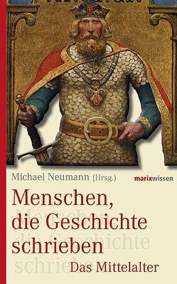 Menschen, die Geschichte schrieben von Neumann,  Michael
