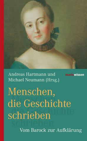 Menschen, die Geschichte schrieben von Hartman,  Andreas, Neumann,  Michael