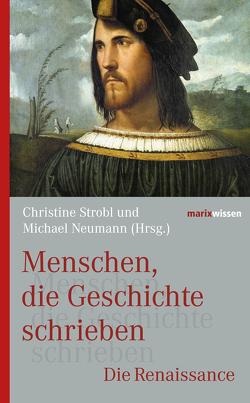 Menschen, die Geschichte schrieben von Neumann,  Michael, Strobl,  Christine