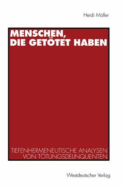 Menschen, die getötet haben von Möller,  Heidi