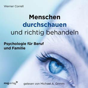 Menschen durchschauen und richtig behandeln von Correll,  Werner, Grimm,  Michael A.