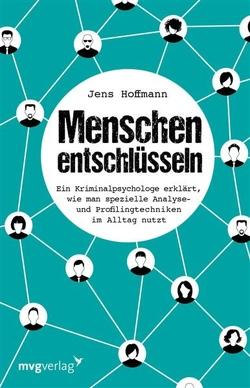 Menschen entschlüsseln von Hoffmann,  Jens