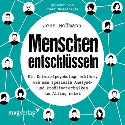 Menschen entschlüsseln von Balthasar,  Cord, Hoffmann,  Jens, Vossenkuhl,  Josef
