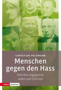 Menschen gegen den Hass von Feldmann,  Christian