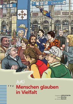 Menschen glauben in Vielfalt von Lang,  Nicole, Metzenthin,  Christian, Widmer Hodel,  Monika