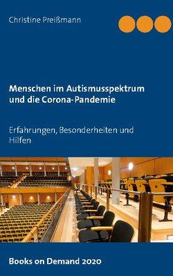 Menschen im Autismusspektrum und die Corona-Pandemie von Preißmann,  Christine