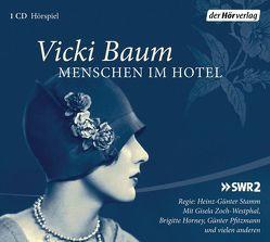 Menschen im Hotel von Baum,  Vicki, Dahlke,  Paul, Horney,  Brigitte, Rosenberger,  Raimund, Zoch-Westphal,  Gisela
