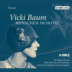 Menschen im Hotel von Baum,  Vicki, Dahlke,  Paul, Horney,  Brigitte, Rosenberger,  Raimund, Stamm,  Heinz-Günter, Zoch-Westphal,  Gisela