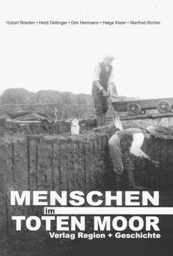 Menschen im Toten Moor von Brieden,  Hubert, Dettinger,  Heidi, Herrmann,  Dirk, Kister,  Helge, Richter,  Manfred
