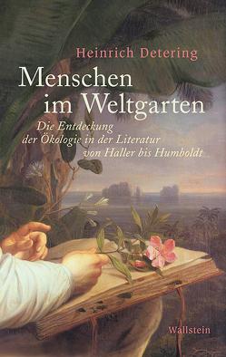 Menschen im Weltgarten von Detering,  Heinrich