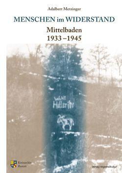 Menschen im Widerstand von Metzinger,  Adalbert, Walter,  Martin