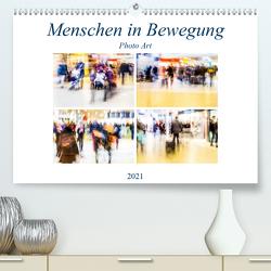 Menschen in Bewegung (Premium, hochwertiger DIN A2 Wandkalender 2021, Kunstdruck in Hochglanz) von Hasche,  Joachim
