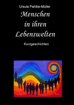 Menschen in ihren Lebenswelten von Pahlke-Müller,  Ursula