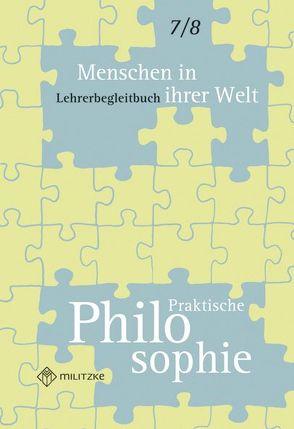 Menschen in ihrer Welt – Praktische Philosophie Klassen 7/8 von Luutz,  Eveline