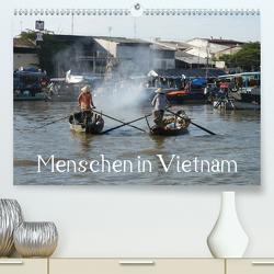 Menschen in Vietnam (Premium, hochwertiger DIN A2 Wandkalender 2020, Kunstdruck in Hochglanz) von Goldscheider,  Stefanie