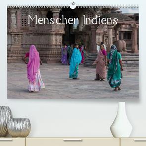 Menschen IndiensAT-Version (Premium, hochwertiger DIN A2 Wandkalender 2021, Kunstdruck in Hochglanz) von + Harald Neuner,  Petra