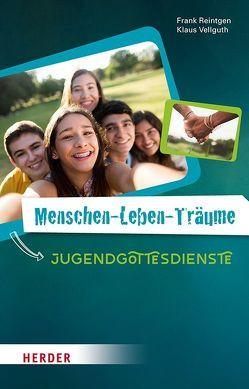 Menschen-Leben-Träume von Reintgen,  Frank, Vellguth,  Prof. Klaus