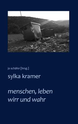 menschen, leben wirr und wahr von Kramer,  Sylka, Schäfer,  Jo