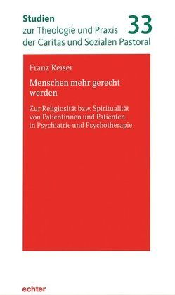 Menschen mehr gerecht werden von Reiser,  Franz