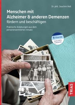Menschen mit Alzheimer & anderen Demenzen fördern und beschäftigen von Heil,  Joachim