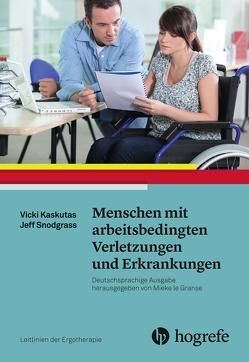 Menschen mit arbeitsbedingten Verletzungen und Erkrankungen von AOTA, Berding,  Jutta;Brinkmann,  Sabine, Kaskutas,  Vicki, Snodgrass,  Jeffrey