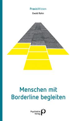 Menschen mit Borderline begleiten von Rahn,  Ewald