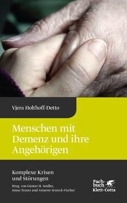 Menschen mit Demenz und ihre Angehörigen von Holthoff-Detto,  Vjera