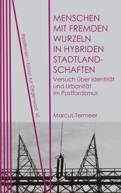 Menschen mit fremden Wurzeln in hybriden Stadtlandschaften von Termeer,  Marcus