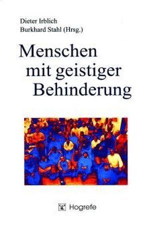 Menschen mit geistiger Behinderung von Irblich,  Dieter, Stahl,  Burkhard