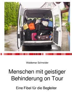 Menschen mit geistiger Behinderung on Tour von Schneider,  Waldemar