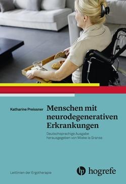 Menschen mit neurodegenerativen Erkrankungen von AOTA, Kirchner,  Anja;Brinkmann,  Sabine, Preissner,  Katharine