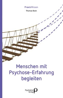 Menschen mit Psychose-Erfahrung begleiten von Bock,  Thomas