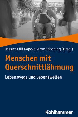 Menschen mit Querschnittlähmung von Köpcke,  Jessica Lilli, Schöning,  Arne