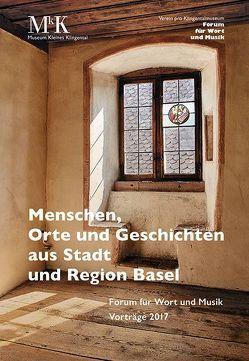 Menschen, Orte und Geschichten aus Stadt und Region Basel