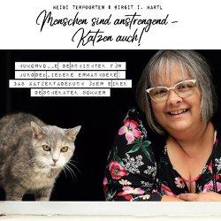 Menschen sind anstrengend – Katzen auch! von Hartl,  Birgit I., Terpoorten,  Heidi