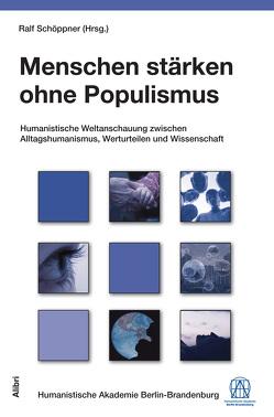 Menschen stärken ohne Populismus von Schöppner,  Ralf