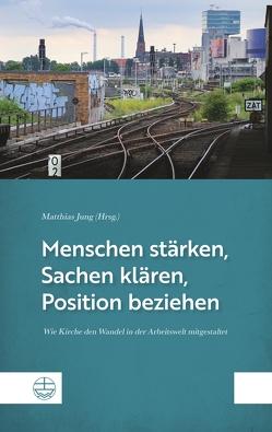 Menschen stärken, Sachen klären, Position beziehen von Jung,  Matthias
