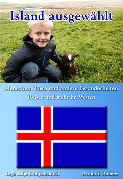 Menschen, Tiere und andere Besonderheiten – Reisen und mehr im Westen von Biemer,  Annette, Guðjónsdóttir,  Inga Lilja