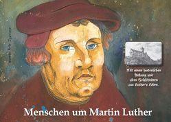 Menschen um Martin Luther von Pawlas,  Andreas, Zganiacz,  Werner Fritz